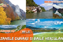 Circuit Băile Herculane & Cazanele Dunării • Sămbată 12 Oct. • 199 Lei • GRATUIT CROAZIERă PE DUNARE VAPORUL