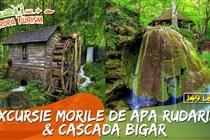 Excursie  eveniment 1 ZI(Sâmbătă 27 Februarie) - Morile de apă de la Rudăria si Cascada Bigar• 149 Lei. Plecare din Timisoara