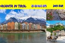 Vacanță în Tirol • Austria • 4 zile( Joi 24- Duminica 28 Iulie) • 249 Eur. Plecare din Timisoara si Arad